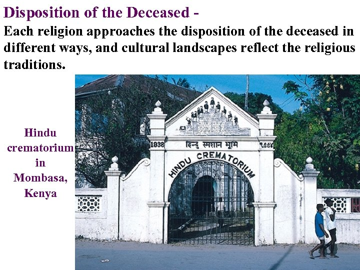 Disposition of the Deceased Each religion approaches the disposition of the deceased in different