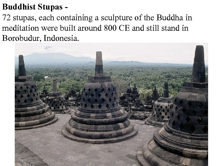 Buddhist Stupas 72 stupas, each containing a sculpture of the Buddha in meditation were