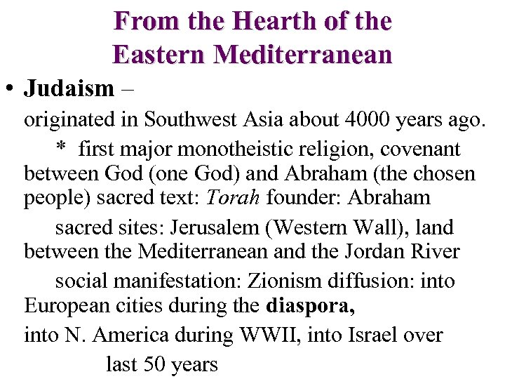 From the Hearth of the Eastern Mediterranean • Judaism – originated in Southwest Asia