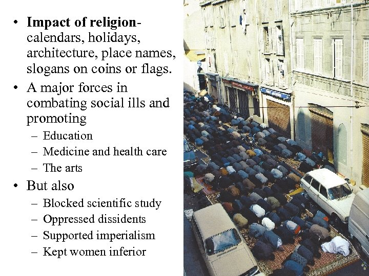 • Impact of religioncalendars, holidays, architecture, place names, slogans on coins or flags.