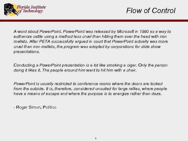 Flow of Control A word about Power. Point was released by Microsoft in 1990