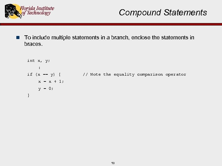 Compound Statements n To include multiple statements in a branch, enclose the statements in