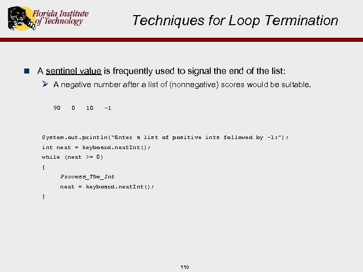 Techniques for Loop Termination n A sentinel value is frequently used to signal the