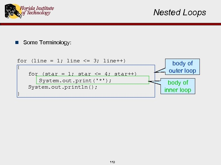 Nested Loops n Some Terminology: for (line = 1; line <= 3; line++) {