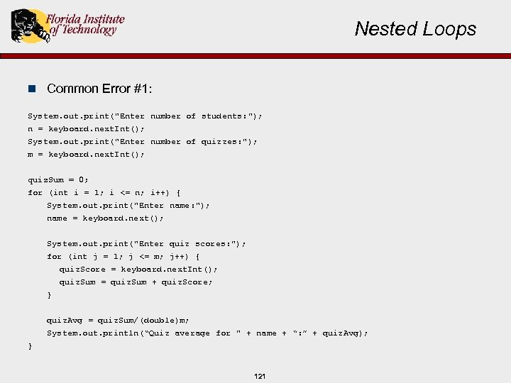 Nested Loops n Common Error #1: System. out. print(