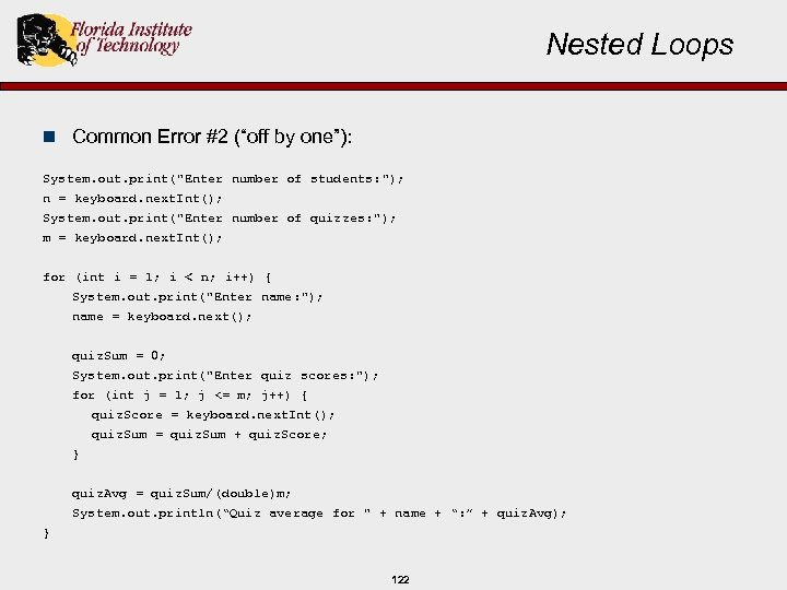 "Nested Loops n Common Error #2 (""off by one""): System. out. print("