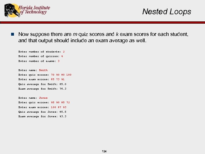 Nested Loops n Now suppose there are m quiz scores and k exam scores