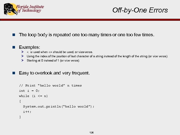 Off-by-One Errors n The loop body is repeated one too many times or one