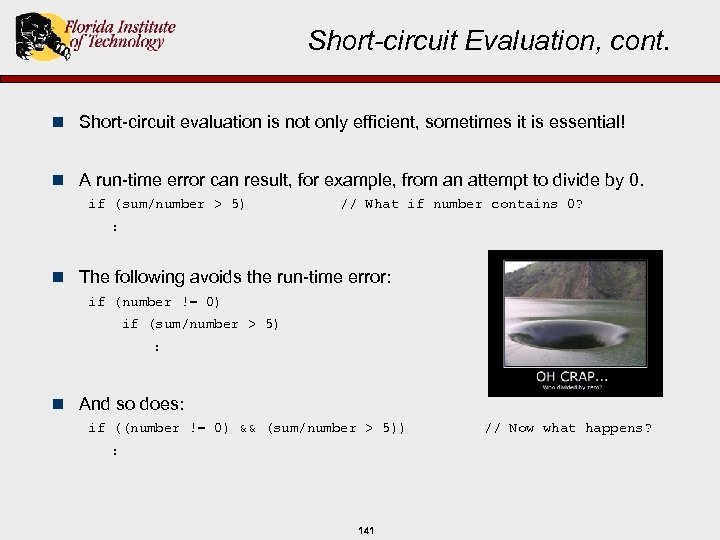 Short-circuit Evaluation, cont. n Short-circuit evaluation is not only efficient, sometimes it is essential!