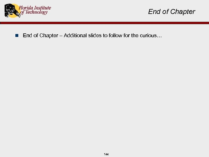 End of Chapter n End of Chapter – Additional slides to follow for the