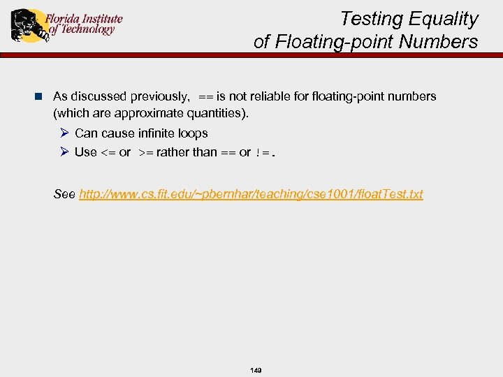 Testing Equality of Floating-point Numbers n As discussed previously, == is not reliable for