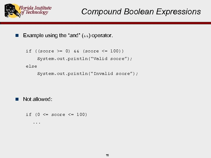 "Compound Boolean Expressions n Example using the ""and"" (&&) operator. if ((score >= 0)"
