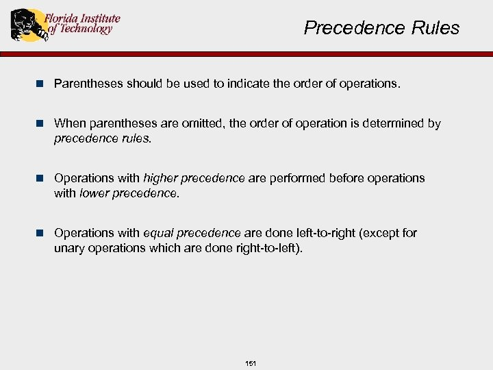 Precedence Rules n Parentheses should be used to indicate the order of operations. n