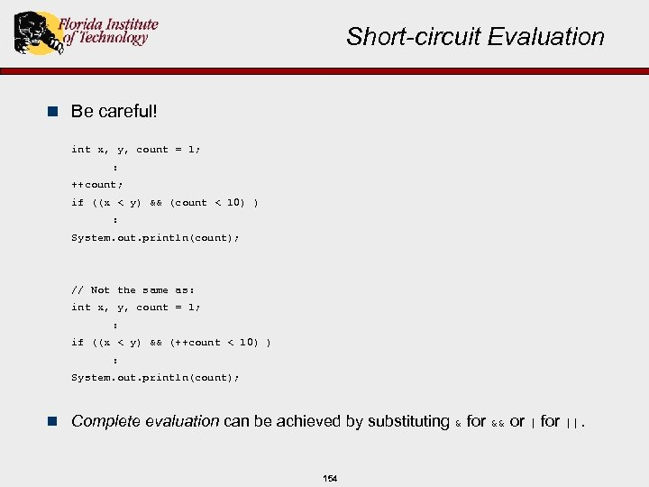 Short-circuit Evaluation n Be careful! int x, y, count = 1; : ++count; if