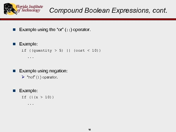 "Compound Boolean Expressions, cont. n Example using the ""or"" (