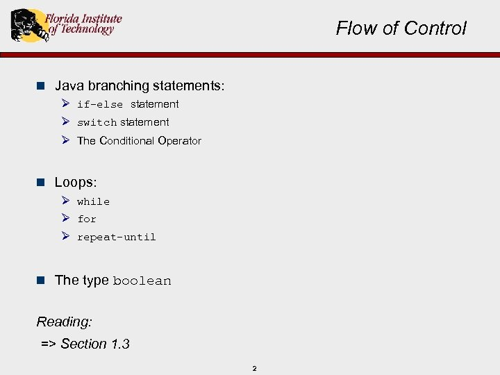 Flow of Control n Java branching statements: Ø if-else statement Ø switch statement Ø