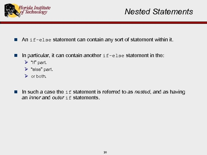 Nested Statements n An if-else statement can contain any sort of statement within it.