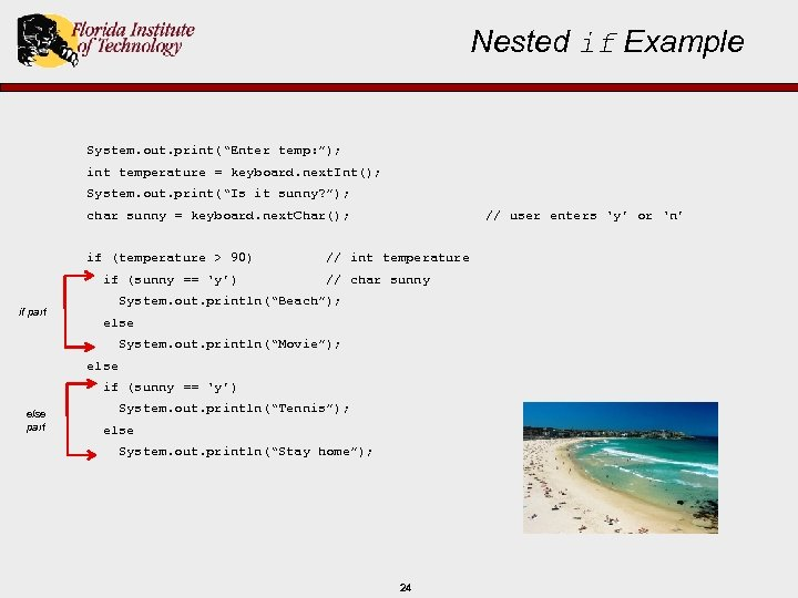 """Nested if Example System. out. print(""""Enter temp: """"); int temperature = keyboard. next. Int();"""