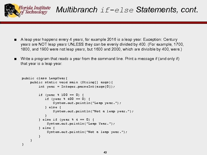Multibranch if-else Statements, cont. ■ A leap year happens every 4 years, for example