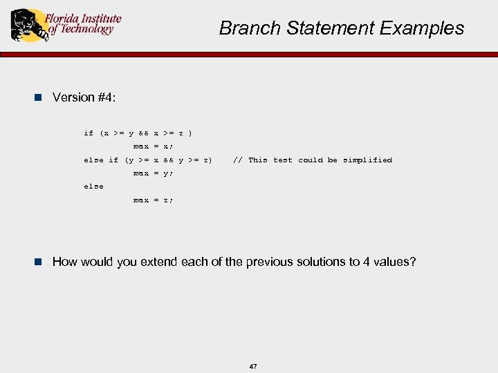 Branch Statement Examples n Version #4: if (x >= y && x >= z