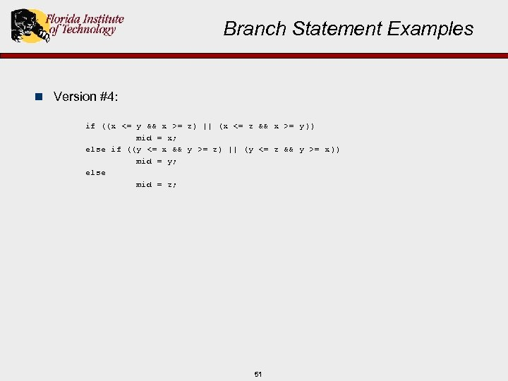 Branch Statement Examples n Version #4: if ((x <= y && x >= z)