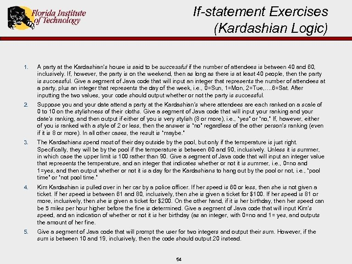 If-statement Exercises (Kardashian Logic) 1. A party at the Kardashian's house is said to