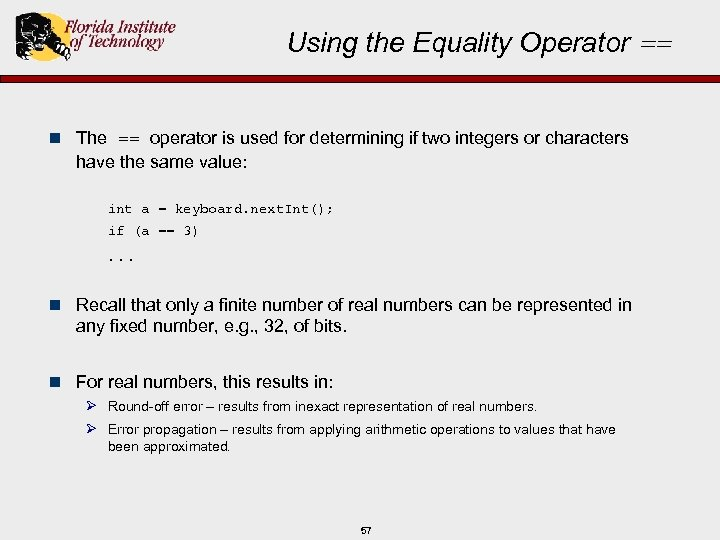 Using the Equality Operator == n The == operator is used for determining if
