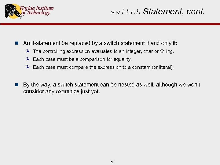 switch Statement, cont. n An if-statement be replaced by a switch statement if and
