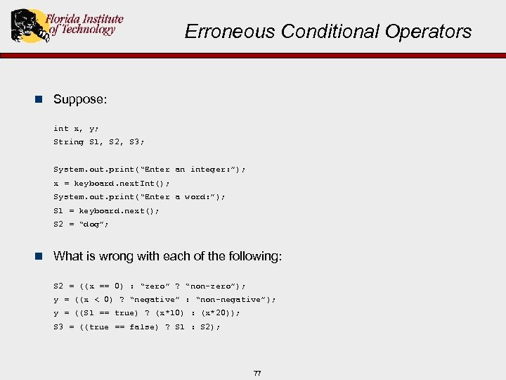 Erroneous Conditional Operators n Suppose: int x, y; String S 1, S 2, S