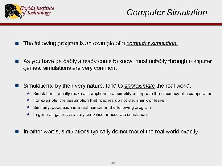 Computer Simulation n The following program is an example of a computer simulation. n