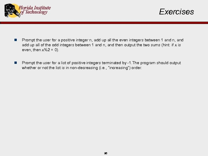 Exercises n Prompt the user for a positive integer n, add up all the