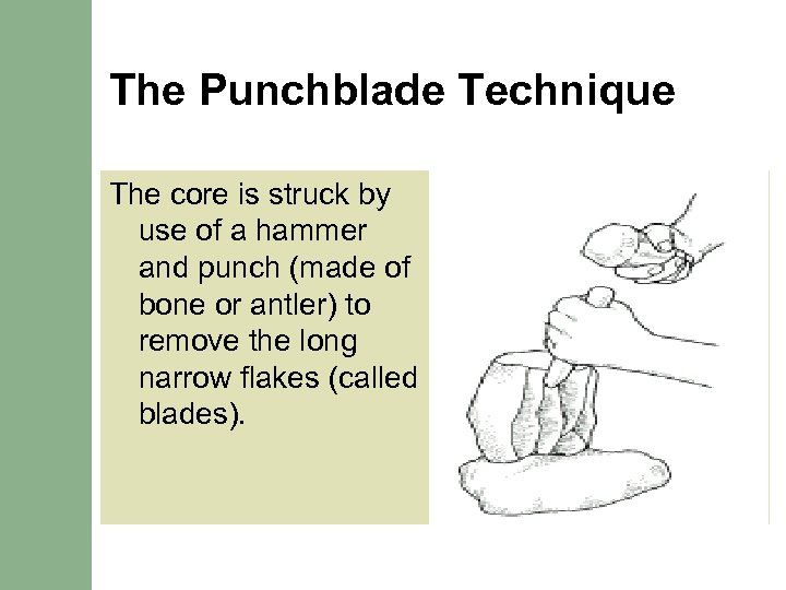 The Punchblade Technique The core is struck by use of a hammer and punch