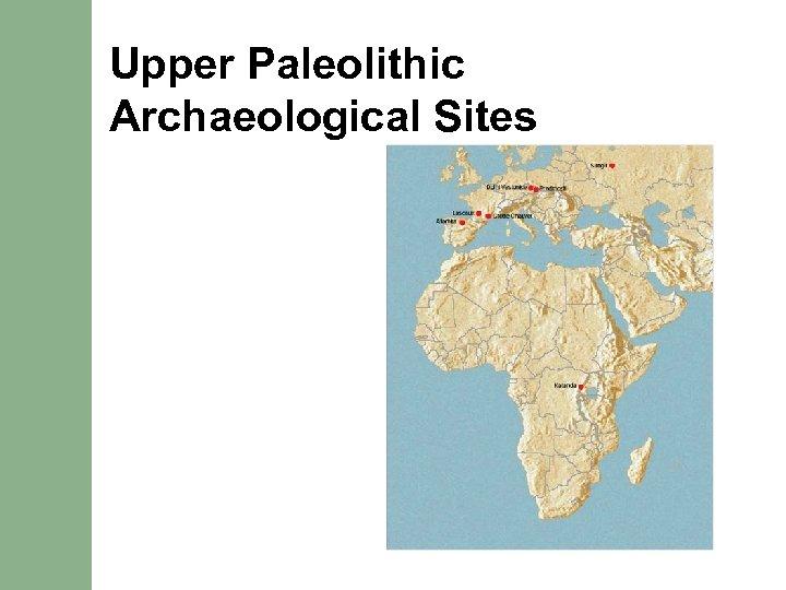Upper Paleolithic Archaeological Sites