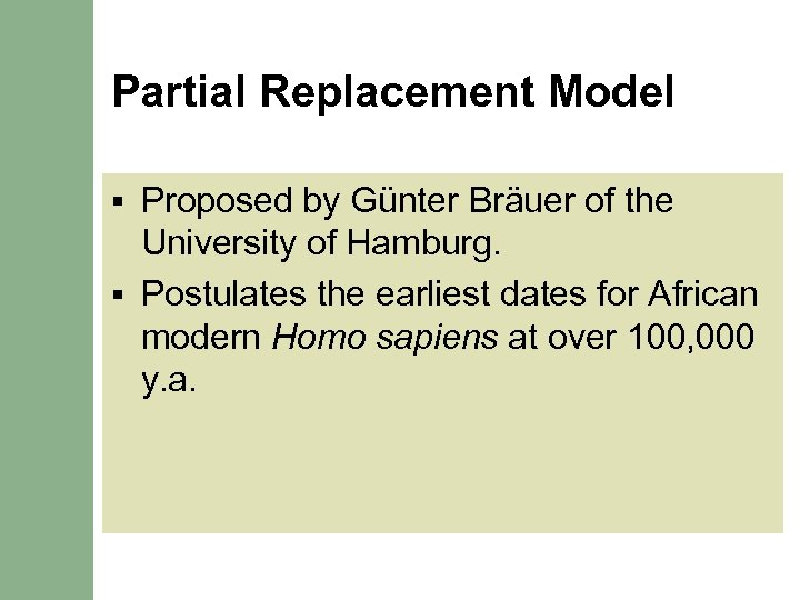 Partial Replacement Model Proposed by Günter Bräuer of the University of Hamburg. § Postulates
