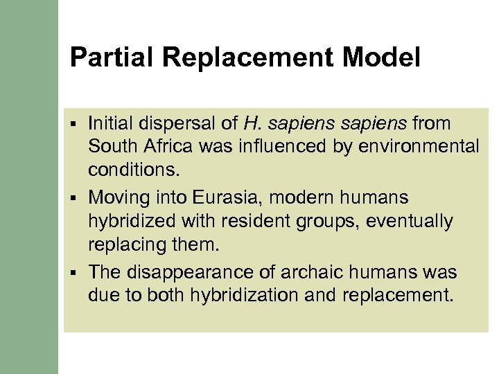 Partial Replacement Model Initial dispersal of H. sapiens from South Africa was influenced by
