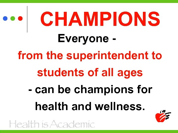 CHAMPIONS Everyone from the superintendent to students of all ages - can be champions