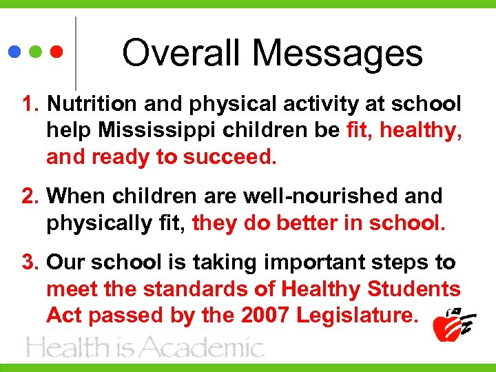 Overall Messages 1. Nutrition and physical activity at school help Mississippi children be fit,