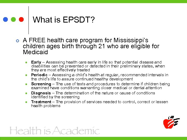 What is EPSDT? A FREE health care program for Mississippi's children ages birth through