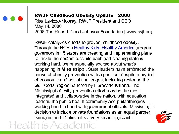 RWJF Childhood Obesity Update— 2008 Risa Lavizzo-Mourey, RWJF President and CEO May 14, 2008