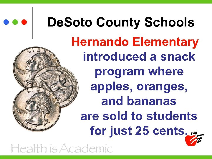 De. Soto County Schools Hernando Elementary introduced a snack program where apples, oranges, and