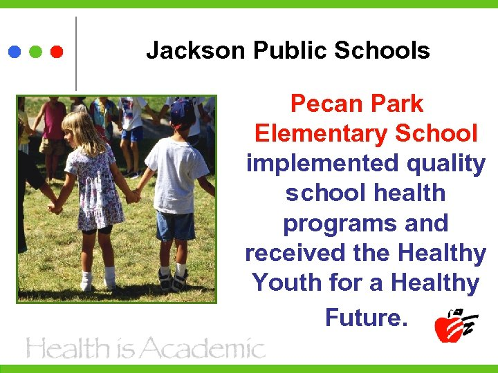 Jackson Public Schools Pecan Park Elementary School implemented quality school health programs and received
