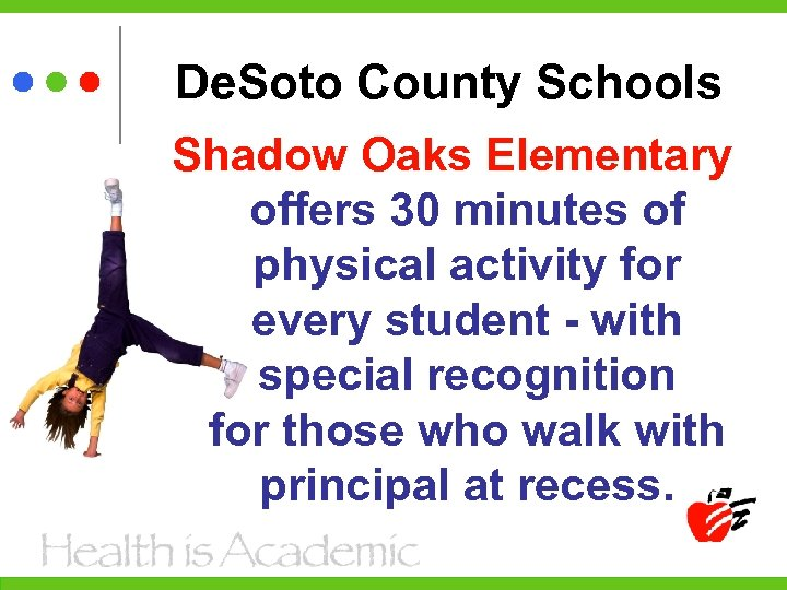 De. Soto County Schools Shadow Oaks Elementary offers 30 minutes of physical activity for