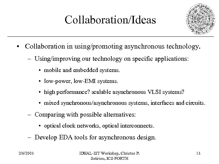 Collaboration/Ideas • Collaboration in using/promoting asynchronous technology. – Using/improving our technology on specific applications: