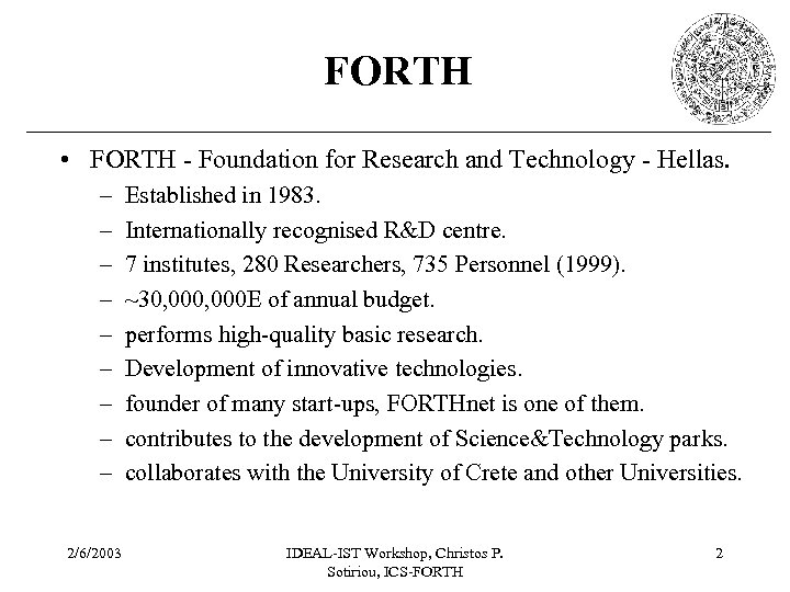 FORTH • FORTH - Foundation for Research and Technology - Hellas. – – –