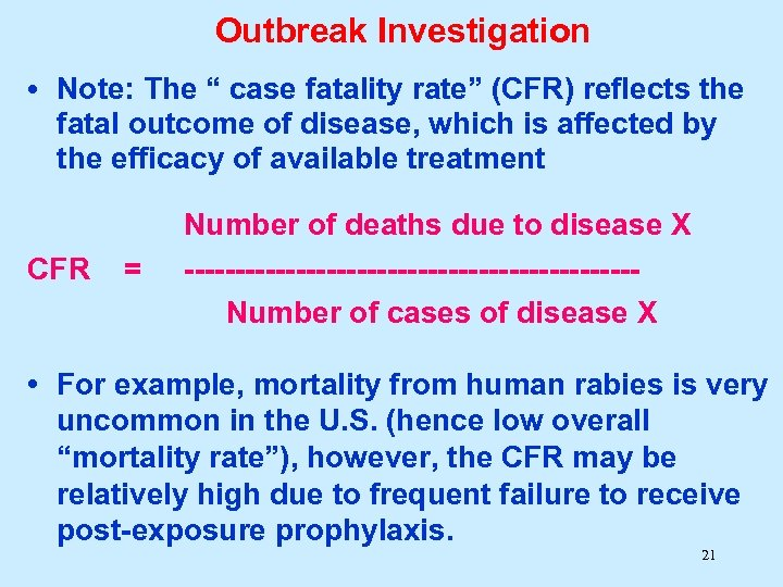 """Outbreak Investigation • Note: The """" case fatality rate"""" (CFR) reflects the fatal outcome"""