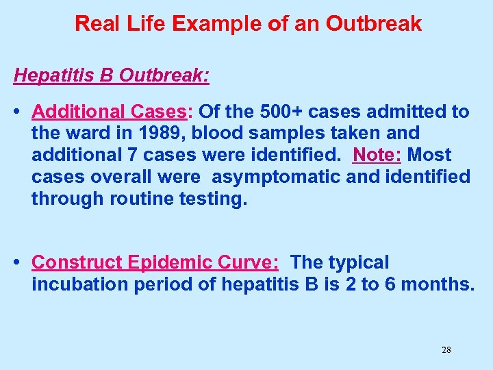 Real Life Example of an Outbreak Hepatitis B Outbreak: • Additional Cases: Of the