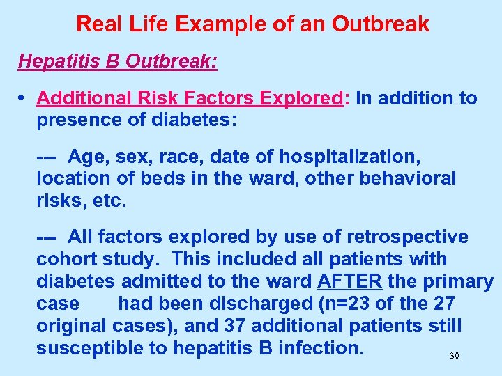 Real Life Example of an Outbreak Hepatitis B Outbreak: • Additional Risk Factors Explored: