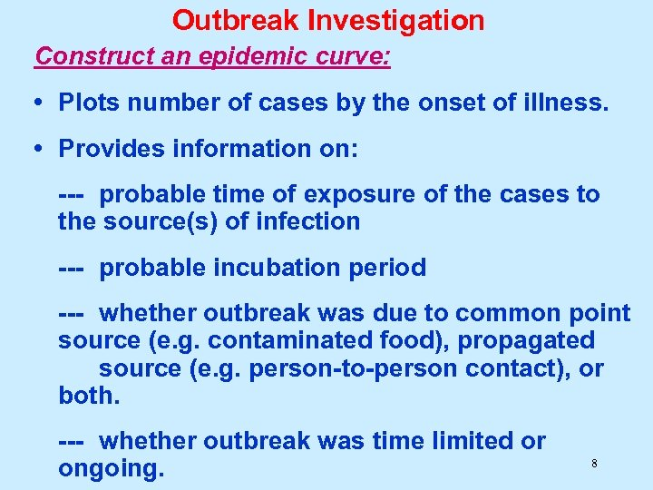 Outbreak Investigation Construct an epidemic curve: • Plots number of cases by the onset