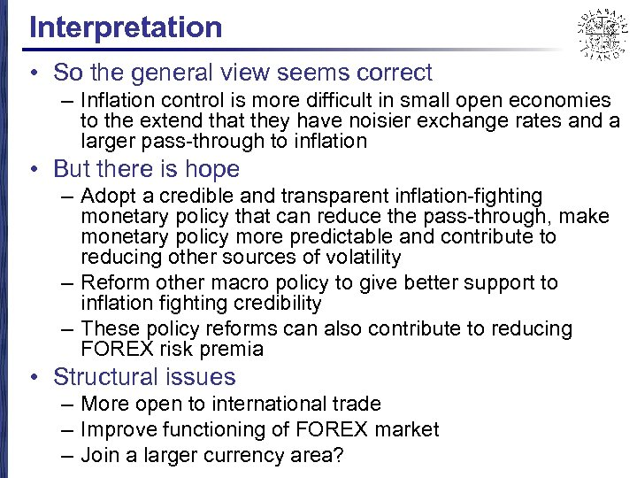Interpretation • So the general view seems correct – Inflation control is more difficult