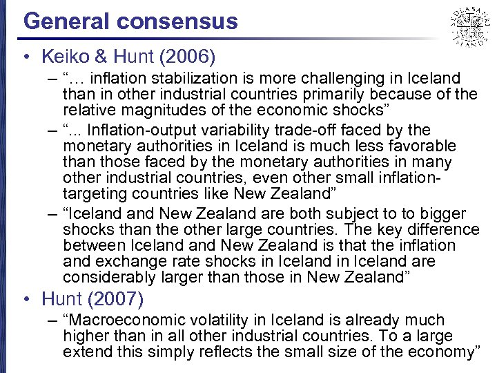 """General consensus • Keiko & Hunt (2006) – """"… inflation stabilization is more challenging"""